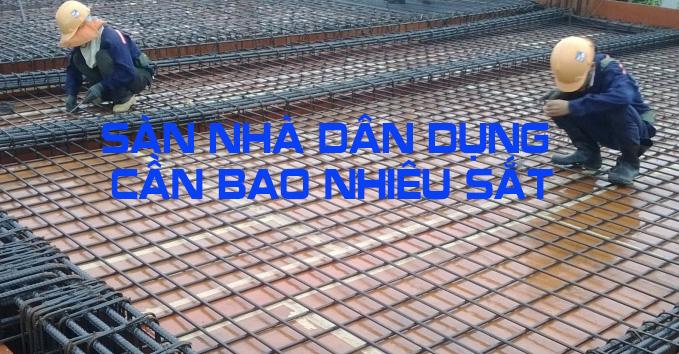 1m2 sàn nhà dân dụng bao nhiêu kg sắt