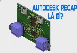 Autodesk recap là gì?
