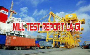 Mill test report là gì