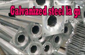 Galvanized steel là gì